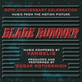 Vangelis, Edgar Rothermich - Blade Runner: Music From The Motion Picture – A 30th Anniversary Celebration