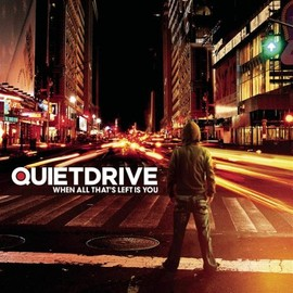 Quietdrive - When All That's Left Is You