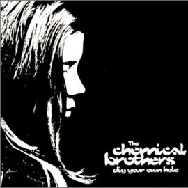 The Chemical Brothers - ディグ・ユア・オウン・ホール