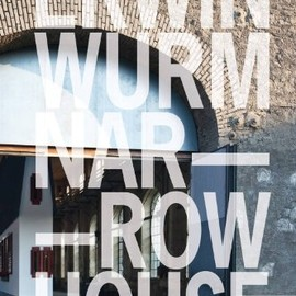 Erwin Wurm - Narrow House