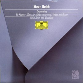 Steve Reich - Drumming c/w Six Pianos/ Music for Mallet Instrumentals, Voices and Organs