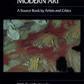 Herschel B. Chipp - Theories of Modern Art: A Source Book by Artists and Critics
