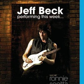 Jeff Beck - Performing This Week: Live at Ronnie Scott's Jazz [Blu-ray]