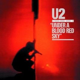 U2 - UNDER BLOOD RED SKY