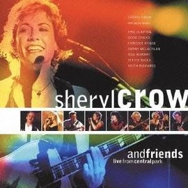 Sheryl Crow - Sheryl Crow and Friends: Live From Central Park