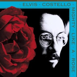 Eivis Costello - Mighty Like a Rose