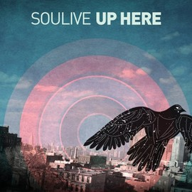 SOULIVE - UP HERE   (アップ・ヒア)