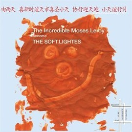 The Incredible Moses Leroy - Become the Soft Lightes