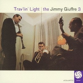 The Jimmy Giuffre 3 - Trav'lin Light