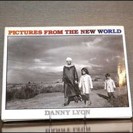 Danny Lyon - Pictures From The New World