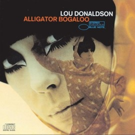 Lou Donaldson - Alligator Boogaloo