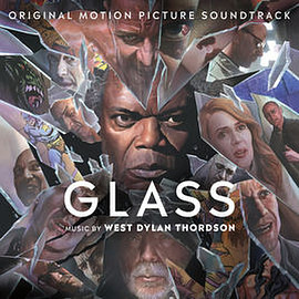 West Dylan Thordson - Glass: Original Motion Picture Soundtrack