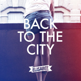 Elisa Bee - BACK TO THE CITY
