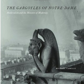 Michael Camille - The Gargoyles of Notre-Dame