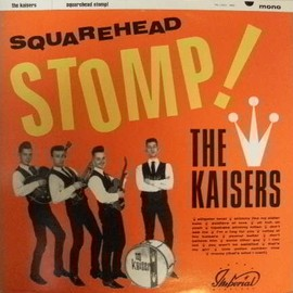 The Kaisers - Squarehead stomp!