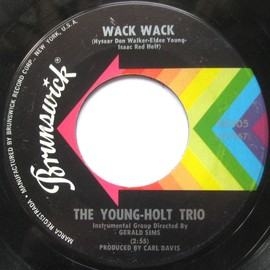 The Young-Holt Trio - Wack Wack / This Little Light Of Mine