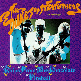 The Dukes Of Stratosphear - Chips From the Chocolate Fireball