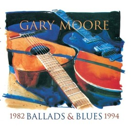 Gary Moore - Ballads & Blues