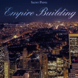 Saint Pepsi - Empire Building