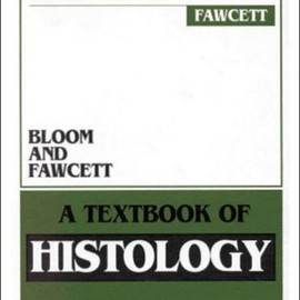 Bloom, Fawcett - TEXTBOOK OF HISTOLOGY [Hardcover]