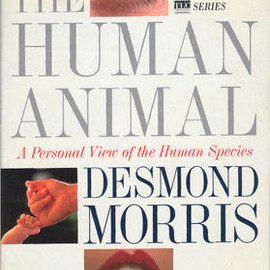 Desmond Morris - The Human Animal: A Personal View of the Human Species