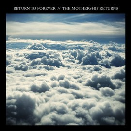 Return to Forever - The Mothership Returns (2CD+DVD)