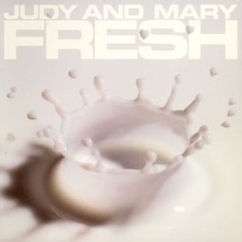 JUDY AND MARY - COMPLETE BEST ALBUM 「FRESH」