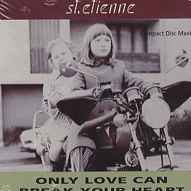 Saint Etienne - Only Love Can Break Your Heart (CD single)