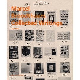 Marcel Broodthaers - Collected Writings
