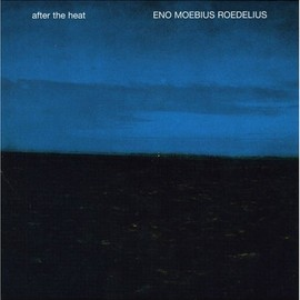 ENO MOEBIUS ROEDELIUS - After the Heat