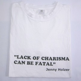 JENNY HOLZER - lack of charisma can be fatal TEE