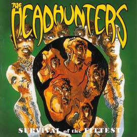 The Headhunters - Survival Of The Fittest/The Headhunters