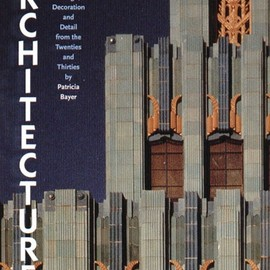 Patricia Bayer - Art Deco Architecture: Design, Decoration and Detail from the Twenties and Thirties [ペーパーバック]