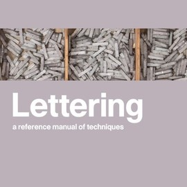 Andrew Haslam - Lettering: A Reference Manual of Techniques
