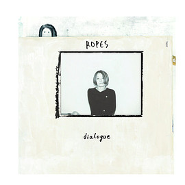 Ropes - dialogue (LP)