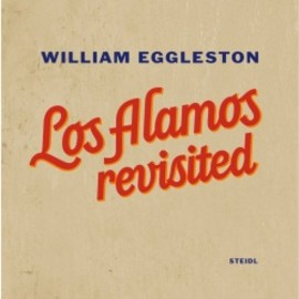 William Eggleston - Los Alamos Revisited