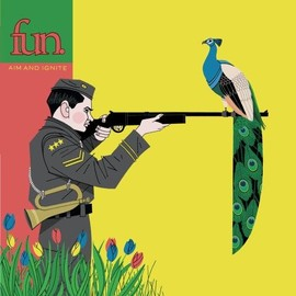 Fun. - Aim & Ignite