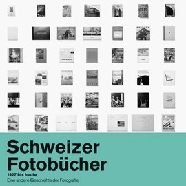Peter Pfrunder,  Fotostiftung Schweiz - Swiss Photobooks from 1927 to the Present: A Different History of Photography