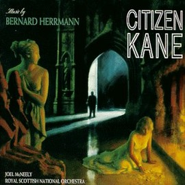 Bernard Herrmann - Citizen Kane (Score Re-recording Of 1941 Film)