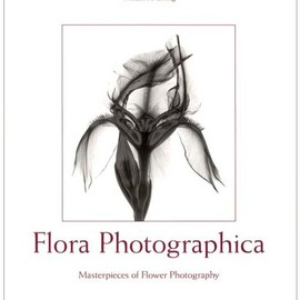 William A. Ewing - Flora Photographica: Masterpieces of Flower Photography from 1835 to the Present