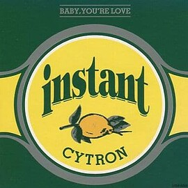 Instant Cytron - BABY, YOU'RE LOVE