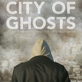 Matthew Heineman - City of Ghosts