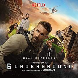 Lorne Balfe - 6 Underground: Music From the Netflix Film