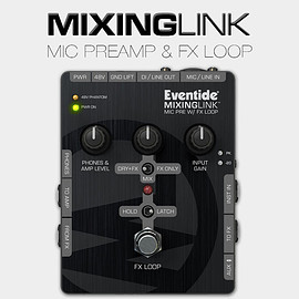 Eventide - Mixing Link : Mic Preamp & FX Loop