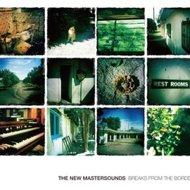 The New Mastersounds - Breaks From The Border  ブレイクス・フロム・ザ・ボーダー [日本盤ボーナストラック付]