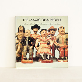 Alexander Girard, アレキサンダー・ジラルド, チャールズ&レイ・イームズ - 古書 The Magic of a People. Folk Arts and Toys From the Collection of the Girard Foundation