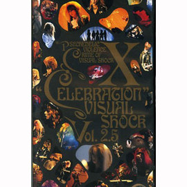 X - X JAPAN / VISUAL SHOCK Vol.2.5 CELEBRATION