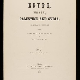 Maxime du Camp - Egypt, Nubia, Palestine and Syria, Photographic Pictures,  1852