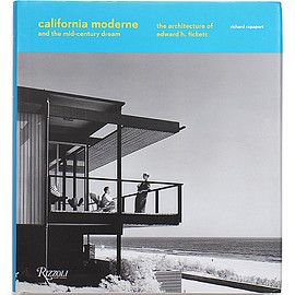 Richard Rapaport (著) - California Moderne and the Mid-Century Dream: The Architecture of Edward H. Fickett