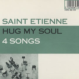 Saint Etienne - Hug My Soul 4 Songs (CD single)